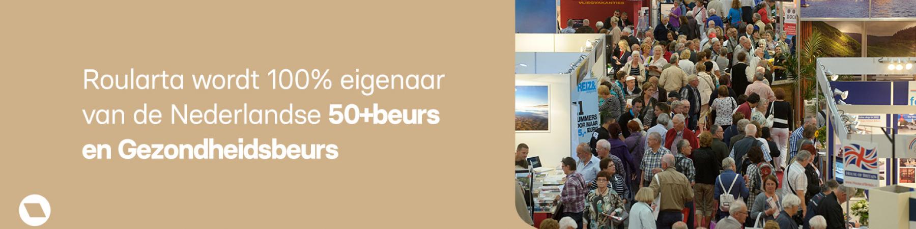 Roularta wordt 100% eigenaar van de Nederlandse 50+beurs en Gezondheidsbeurs